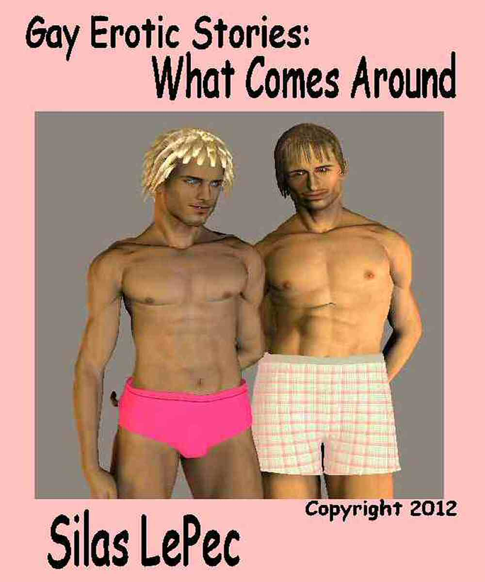 gay erotic stories - what comes around by Silas LePec